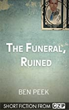 The Funeral, Ruined by Ben Peek