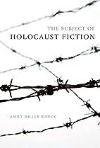 The Subject of Holocaust Fiction (Jewish…