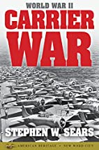 World War II: Carrier War by Stephen W.…
