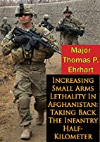 Increasing Small Arms Lethality In…