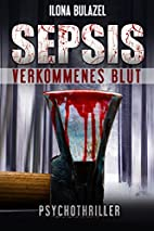 Sepsis - Verkommenes Blut: (Psychothriller)…