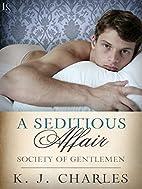 A Seditious Affair: A Society of Gentlemen…