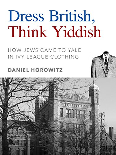 dress-british-think-yiddish-how-jews-came-to-yale-in-ivy-league-clothing