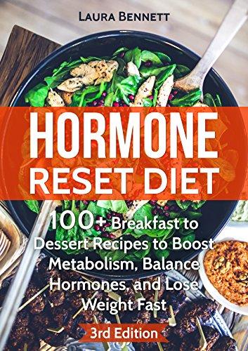 hormone-reset-diet-100-breakfast-to-dessert-recipes-to-boost-metabolism-balance-hormones-and-lose-weight-fast-free-bonus-3rd-edition-hormone-reset-cure-hormone-cookbook-hormone-recipes