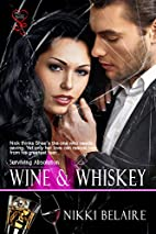 Wine & Whiskey (Surviving Absolution, #1) by…