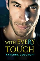 With Every Touch by Karenna Colcroft
