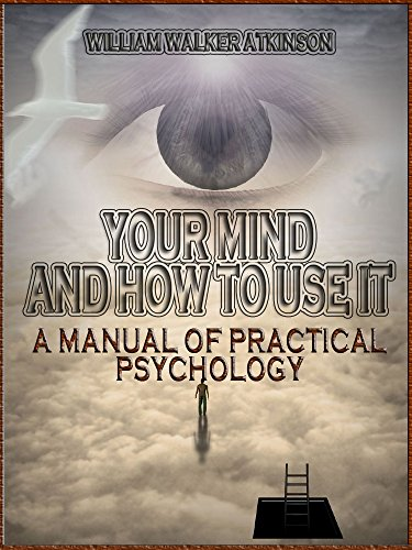 your-mind-and-how-to-use-it-a-manual-of-practical-psychology-illustrated