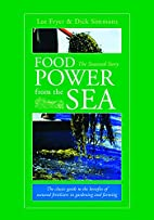 Food Power from the Sea: The Seaweed Story…