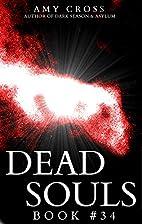 Dead Souls 34 (The Dead Souls Serial) by Amy…