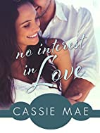 No Interest In Love: An All About Love Novel…