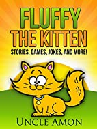Fluffy the Kitten by Uncle Amon
