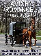 Amish Romance Four Story Set by Hannah King