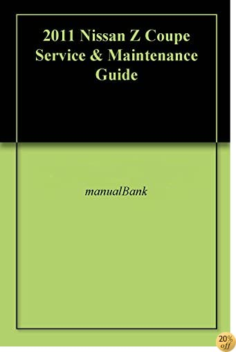 2011 Nissan Z Coupe Service & Maintenance Guide