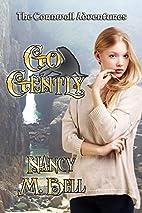 Go Gently by Nancy M. Bell