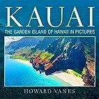Kauai: The Garden Island of Hawaii in…