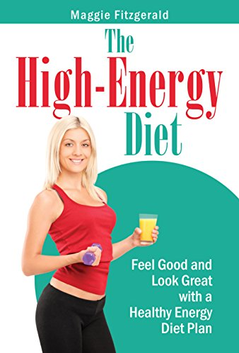 the-high-energy-diet-feel-good-and-look-great-with-a-healthy-energy-diet-plan