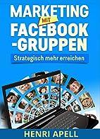 Marketing mit Facebook-Gruppen: Strategisch…