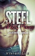 Steel Me Away (Motorcycle Club Romance)…