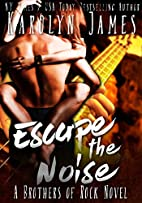 Escape the Noise (Gone by Autumn Book Three)…