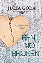Bent Not Broken: A Cedar Creek Novel by…