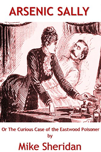 arsenic-sally-or-the-curious-case-of-the-eastwood-poisoner