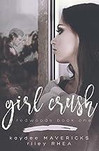 Girl Crush (Redwoods, #1) by Riley Rhea