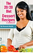 The 20/20 Diet Dessert Recipes Cookbook by…