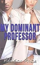 My Dominant Professor by Addison Price