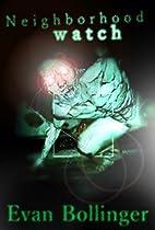 Neighborhood Watch (A Zombie Novella) by…