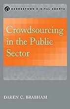 Crowdsourcing in the public sector by Daren…