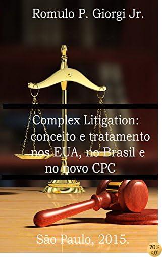 COMPLEX LITIGATION: conceito e tratamento nos EUA, no Brasil e no novo CPC (Portuguese Edition)