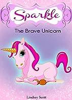 Books for Kids: Sparkle the Brave Unicorn…