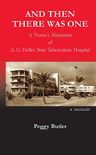 and-then-there-was-one-a-nurses-memories-of-ag-holley-state-tuberculosis-hospital
