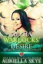 The Alpha Warlocks' Desire by Auriella Skye