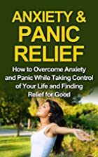 ANXIETY& PANIC RELIEF CURE: How to Overcome…