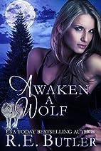 Awaken a Wolf (Wiccan-Were-Bear #9) by R.E.…