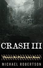 Crash III: There's No Place Like Home by…
