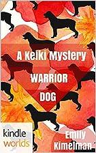 Warrior Dog by Emily Kimelman