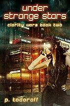Under Strange Stars: Clar1ty Wars Book 2 by…