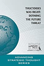 Thucydides Was Right: Defining the Future…