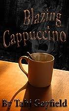 Blazing Cappuccino by Tahj Gayfield