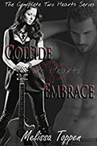 Two Hearts Collide & Embrace: The Complete…
