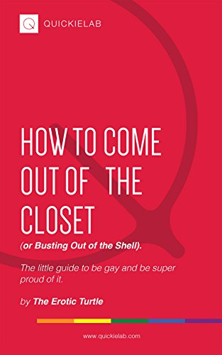 how-to-come-out-of-the-closet-or-busting-out-of-the-shell-the-little-guide-to-be-gay-and-be-super-proud-of-it
