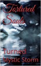 Tortured Souls by Mystic Storm