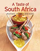 A Taste of South Africa: Our 100 top recipes…