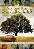 Waiting for Butterflies by Richard Clark Jr.