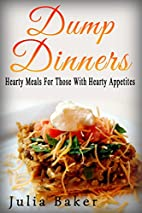 Dump Dinners: Hearty Meals For Those With…