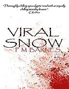 Viral Snow by P.M. Barnes