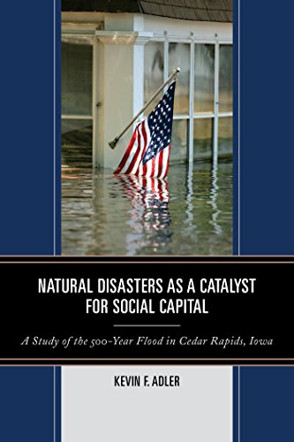 natural-disasters-as-a-catalyst-for-social-capital-a-study-of-the-500-year-flood-in-cedar-rapids-iowa