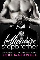 My Billionaire Stepbrother (Lexi's Sexy…